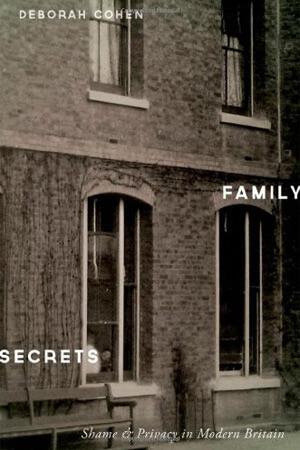 "Book cover of ""Family Secrets"" by Deborah Cohen"