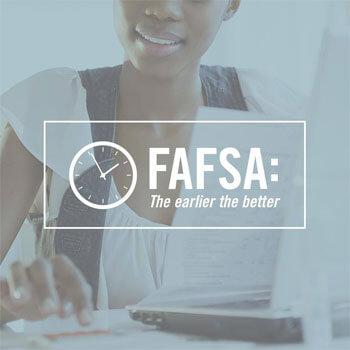 FAFSA: the earlier the better