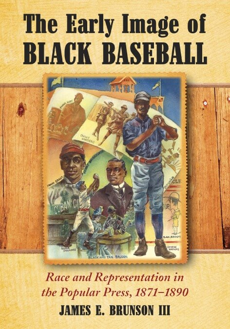 "Cover of ""The Early Image of BLACK BASEBALL"" by James E. Brunson III"