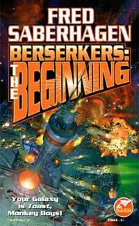 "Book cover of Fred Saberhagen's ""Berserkers: The Beginning"""