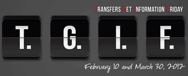 T.G.I.F. – Transfers Get Information Friday