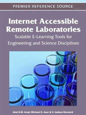 """Book cover of Abul Azad's """"Internet Accessible Remote Laboratories: Scalable E-Learning Tools for Engineering and Science Disciplines."""""""