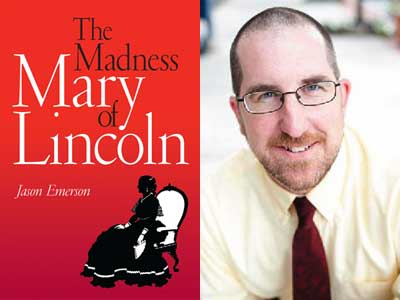 "Jason Emerson and his book, ""The Madness of Mary Lincoln"""