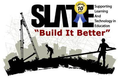 """Logo of SLATE: Supporting Learning and Technology in Education/Celebrating 10 Years: """"Build it Better"""""""