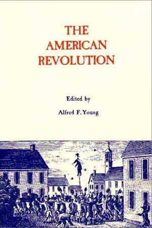 "Book cover of ""The American Revolution,"" edited by Alfred F. Young"