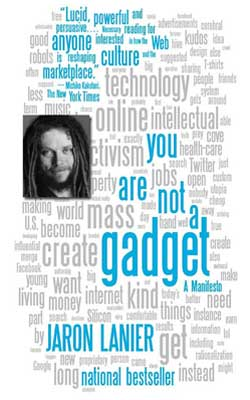 "Montage of ""You Are Not a Gadget"" book cover and Jaron Lanier portrait"