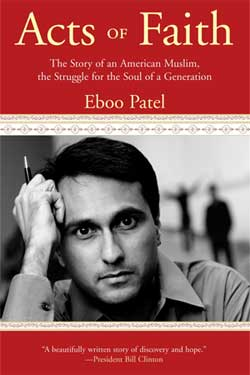 "Book cover of ""Acts of Faith: The Story of an American Muslim, the Struggle for the Soul of a Generation"" by Eboo Patel"