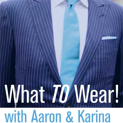 What TO Wear! with Aaron & Karina