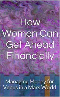 "Book cover of ""How Women Can Get Ahead Financially: Managing Money for Venus in a Mars World"" by Pamela J. Farris"