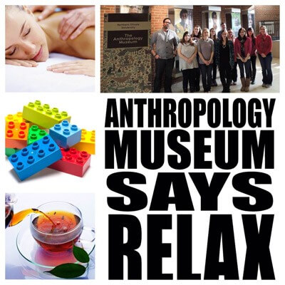 Anthropology Museum Says RELAX