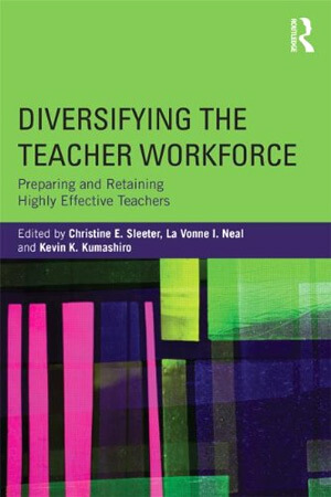 """Book cover of """"Diversifying the Teacher Workforce: Preparing and Retaining Highly Effective Teachers"""""""