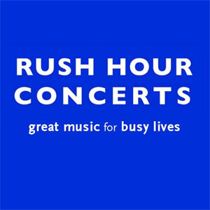 Rush Hour Concerts: Great Music for Busy Lives