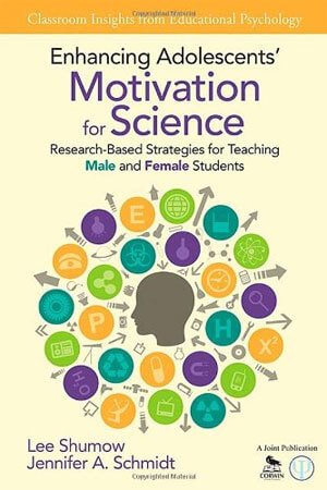 """Book cover of """"Enhancing Adolescents' Motivation for Science: Research-Based Strategies for Teaching Male and Female Students (Classroom Insights from Educational Psychology)"""""""