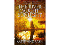 "Book cover of ""The River Caught Sunlight"""