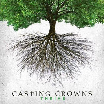 Casting Crowns CD cover: Thrive
