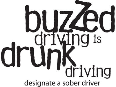 buzzed driving is drunk driving: designate a sober driver