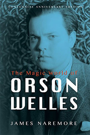 """Book cover of """"The Magic World of Orson Welles"""" by James Naremore"""