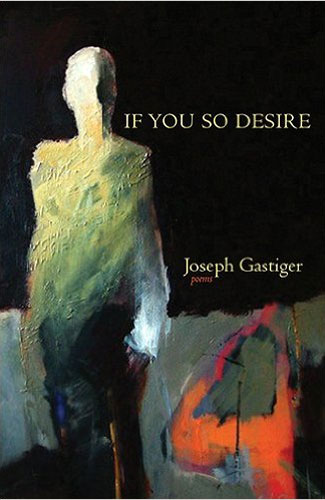 "Book cover of ""If You So Desire"" by Joseph Gastiger"