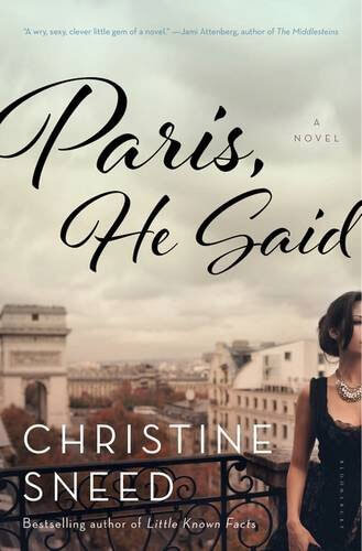 """Book cover of """"Paris, He Said"""" by Christine Sneed"""
