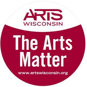 ARTS Wisconsin: The Arts Matter