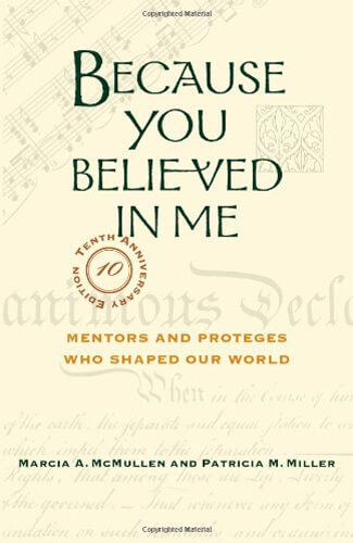 """Book cover of """"Because You Believed in Me: Mentors and Protégés Who Shaped Our World."""""""