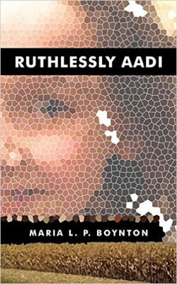 """Book cover of """"Ruthlessly Aadi"""" by Maria Boynton"""