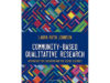 "Book cover of ""Community-Based Qualitative Research: Approaches for Education and the Social Sciences"" by Laura Ruth Johnson."