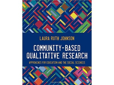 """Book cover of """"Community-Based Qualitative Research: Approaches for Education and the Social Sciences"""" by Laura Ruth Johnson."""